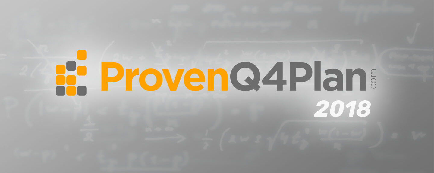 Proven Q4 Plan 2018 Available Now!