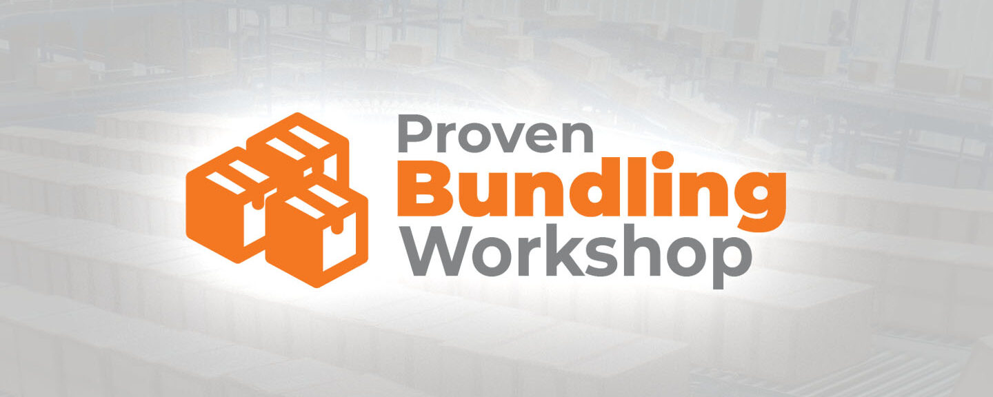 Proven Bundling Workshop Available Now!